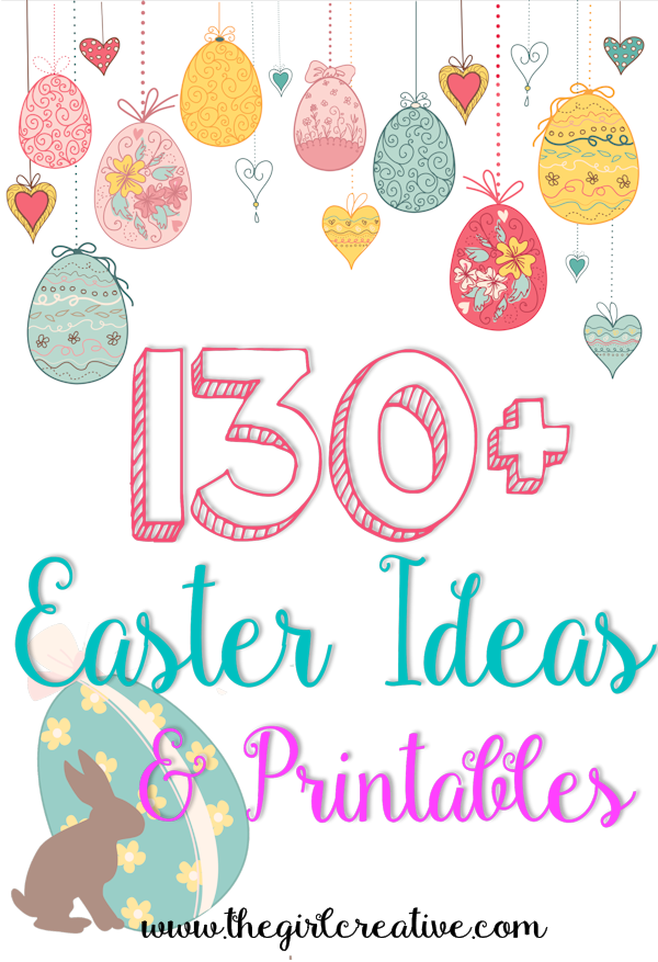 Over 130 Easter ideas and printables