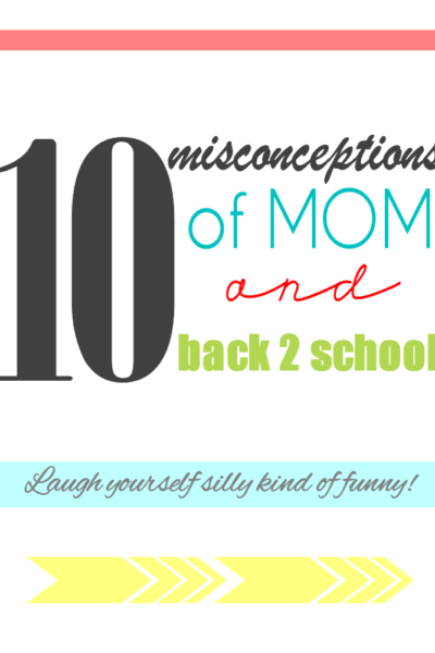 10 misconceptions of mom and back to school