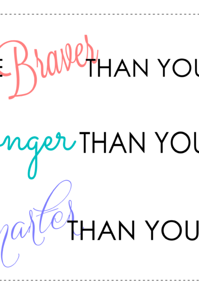 you are braver printable