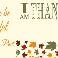 Time to be Thankful! {Free Thanksgiving Print}
