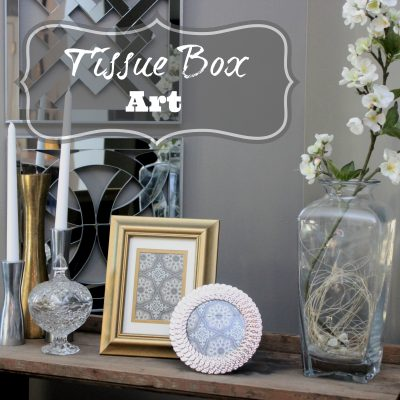 Inspired by a Tissue Box {Yes, you read that correctly}
