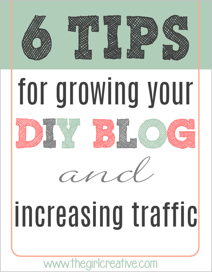 6-Tips-for-Growing-Your-DIY-Blog and Increasing Traffic