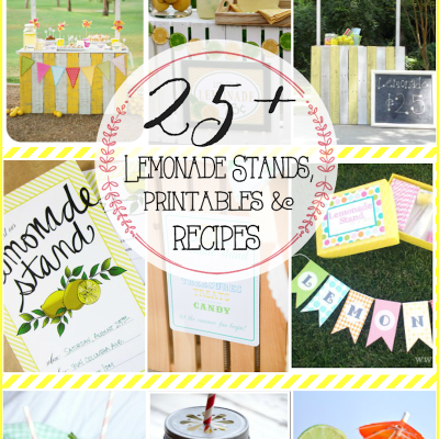 25+ Lemonade Stands, Recipes and Printables