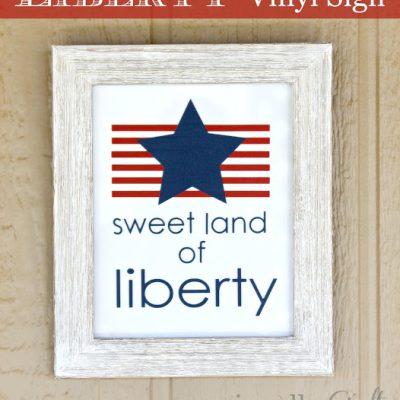 Sweet Land of Liberty Sign #makeitmonday