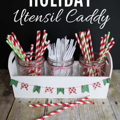 DIY Holiday Utensil Caddy