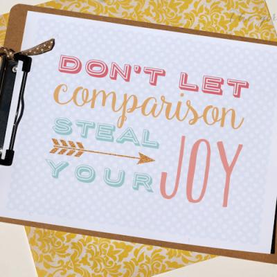 Don't Let Comparison Steal Your Joy Printable