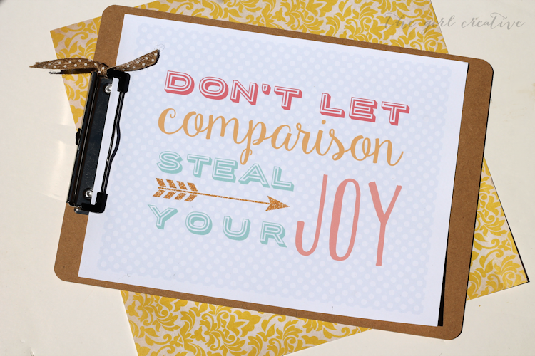 Don't let comparison steal your joy free printable from The Girl Creative #motivationmonday