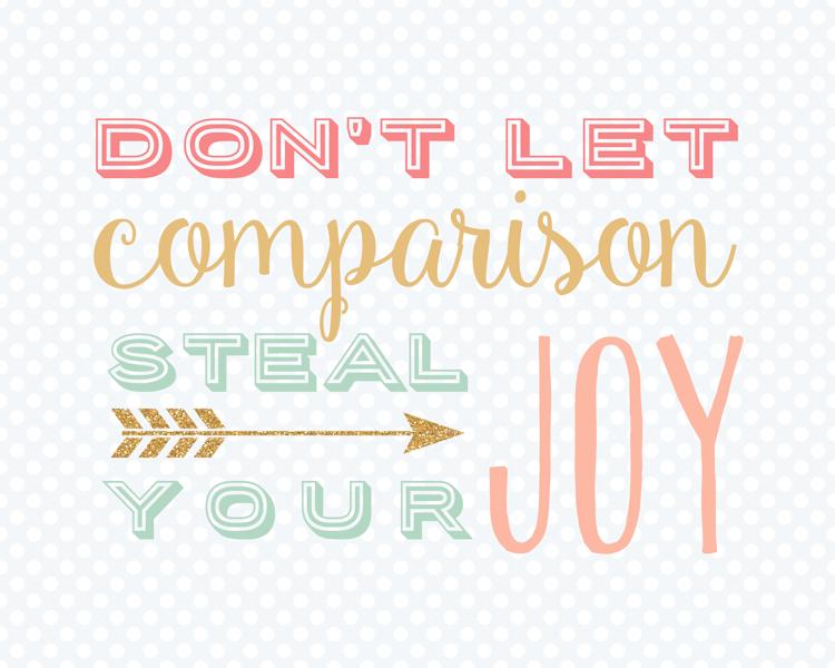 Don't let comparison steal your joy free printable