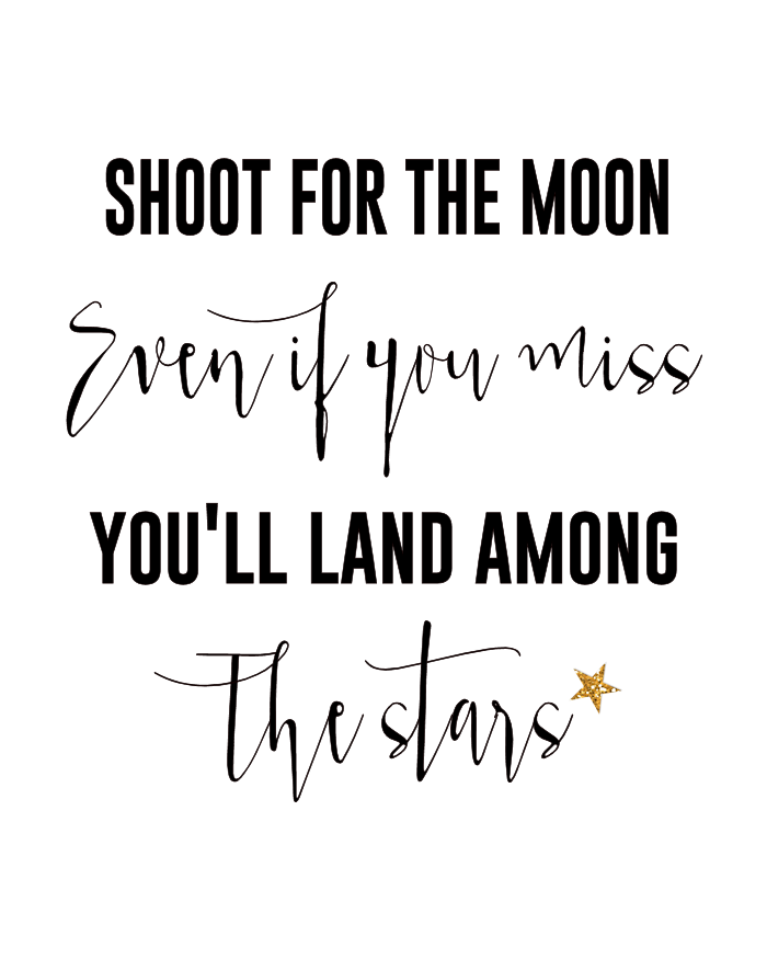 Shoot for the Moon Free Printable - motivation monday, inspiring quotes, sayings