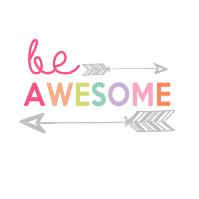 Be Awesome Printable | Day 6 Kids Prints Series