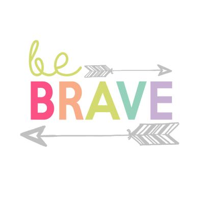 Be Brave Printable | Day 12 Kids Prints Series
