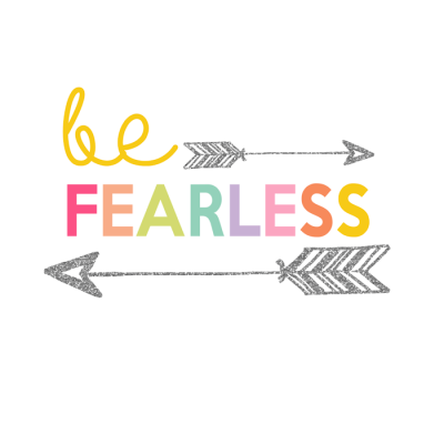 Be Fearless Printable | Day 13 Kids Prints Series