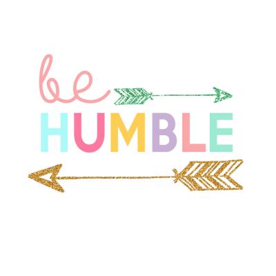 Be Humble Printable | Day 10 Kids Prints Series
