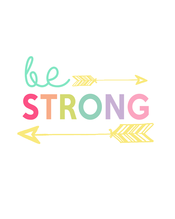 Be Strong Printable | Inspiring wall art for kids #freeprintable #art #kidscrafts #decor