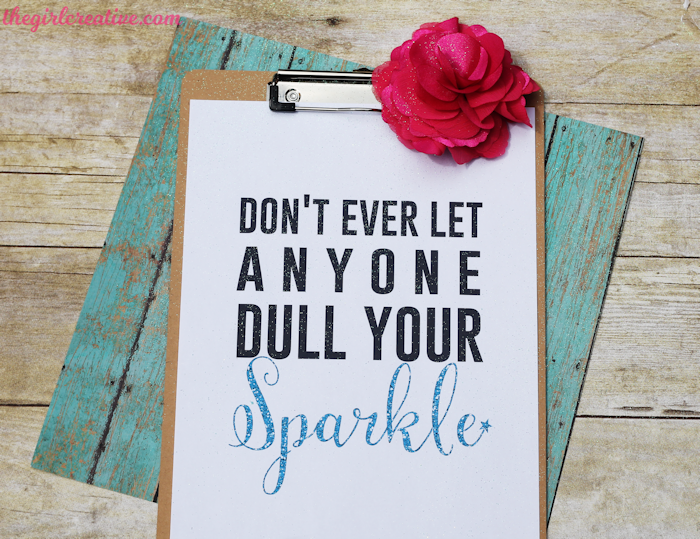 Don't Ever Let Anyone Dull Your Sparkle printable is a great inspirational quote to remind us not to let negativity into our lives.