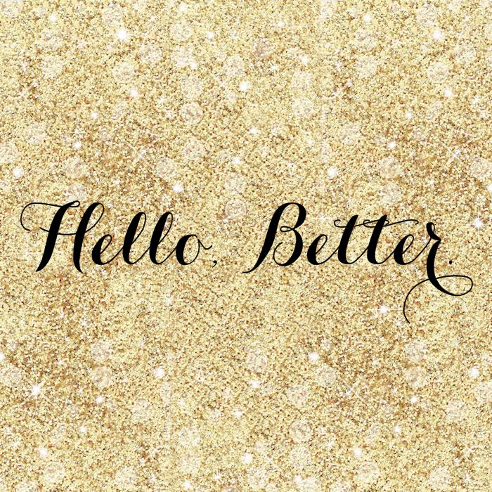 hello better