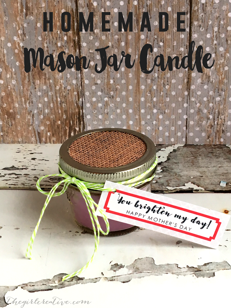 """DIY Mason Jar Candle Mother's Day Gift - Complete with FREE PRINTABLE """"You Brighten My Day"""" tags"""