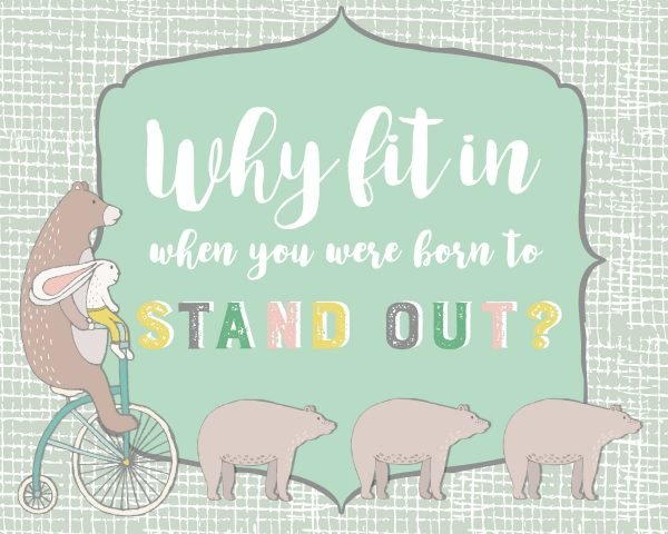 Why fit In When You Were Born to Stand Out-BlueGrey Background