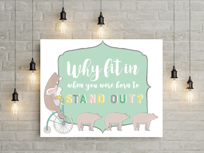 Free Children's Wall Print: Why fit in when you were born to stand out? Nursery Wall Art, Playroom Wall Print, Inspiring Quotes for Kids
