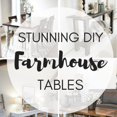 Stunning DIY Farmhouse Tables