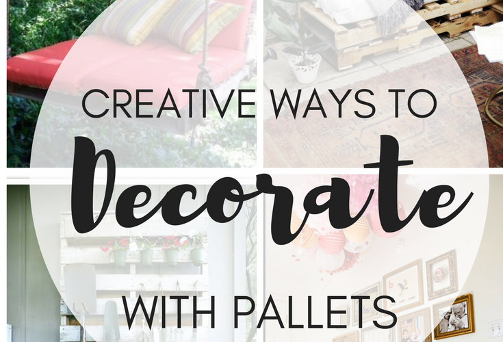 Creative Ways to Decorate with Pallets