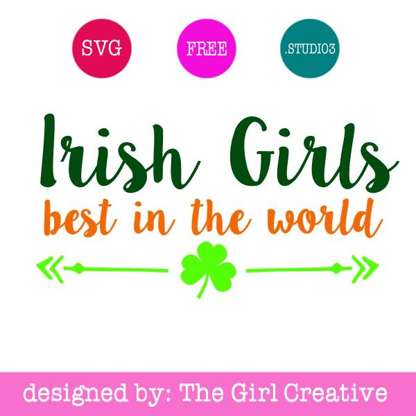 Irish Girls Best in the World Cut File | St. Patrick's Day SVGs