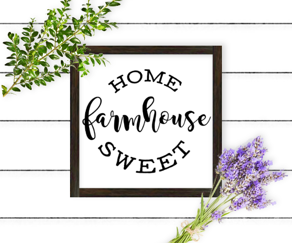 Home Sweet Farmhouse Printable and Cut Files
