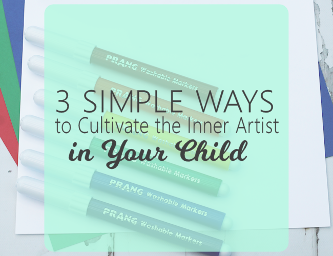 3 Simple Ways to Cultivate the Inner Artist in Your Child
