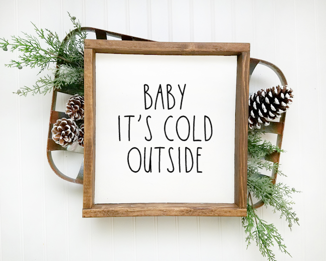 Baby It's Cold Outside - Rae Dunn