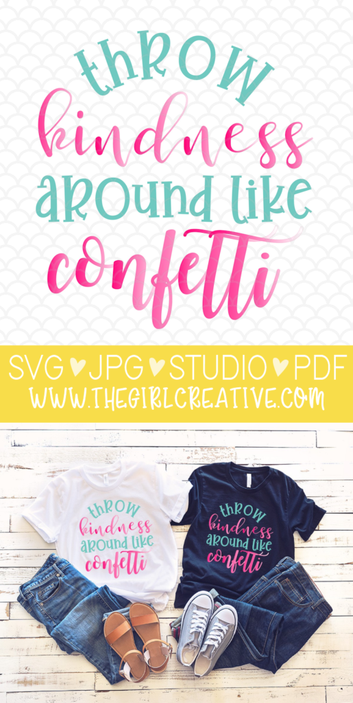 FREE SVG Throw Kindness Around Like Confetti | FREE Silhoutte and Cricut SVG | DIY T-shirts to inspire kindness