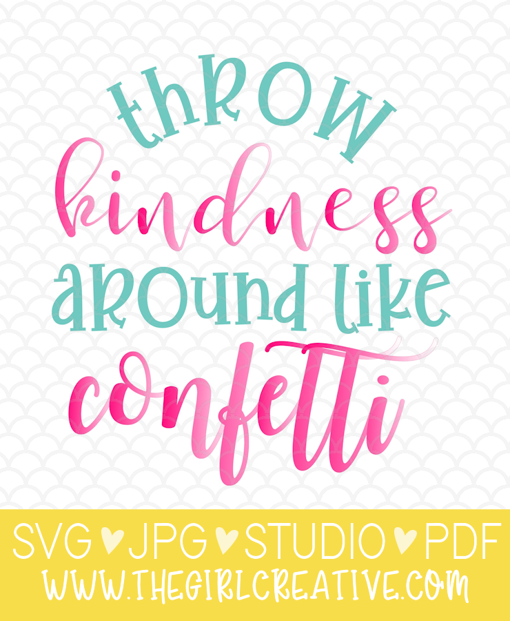 Free Throw Kindness Around Like Confetti SVG is great for t-shirts, signs, tote bags, mugs and more. This Silhouette Cameo SVG is perfect for DIY Projects