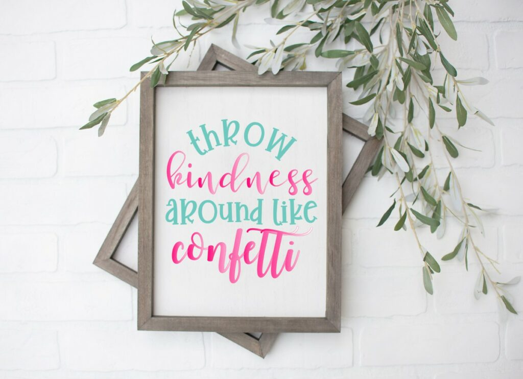 Free Printable Throw Kindness Around Like Confetti Sign