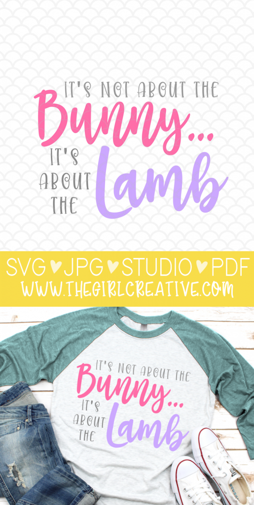 It's Not About the Bunny, It's About the Lamb Easter Cut File for Cricut and Silhouette | Resurrection Day SVG Design for T-shirts, mugs, bags and more
