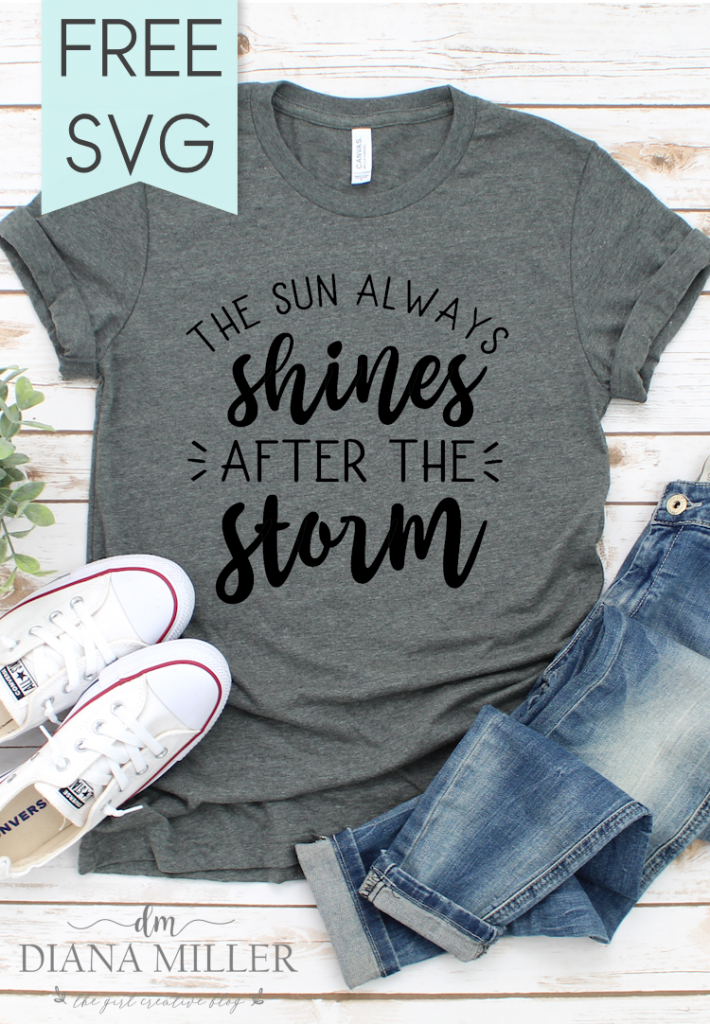 The Sun Always Shines After the Storm Inspiring Quote and Free SVG