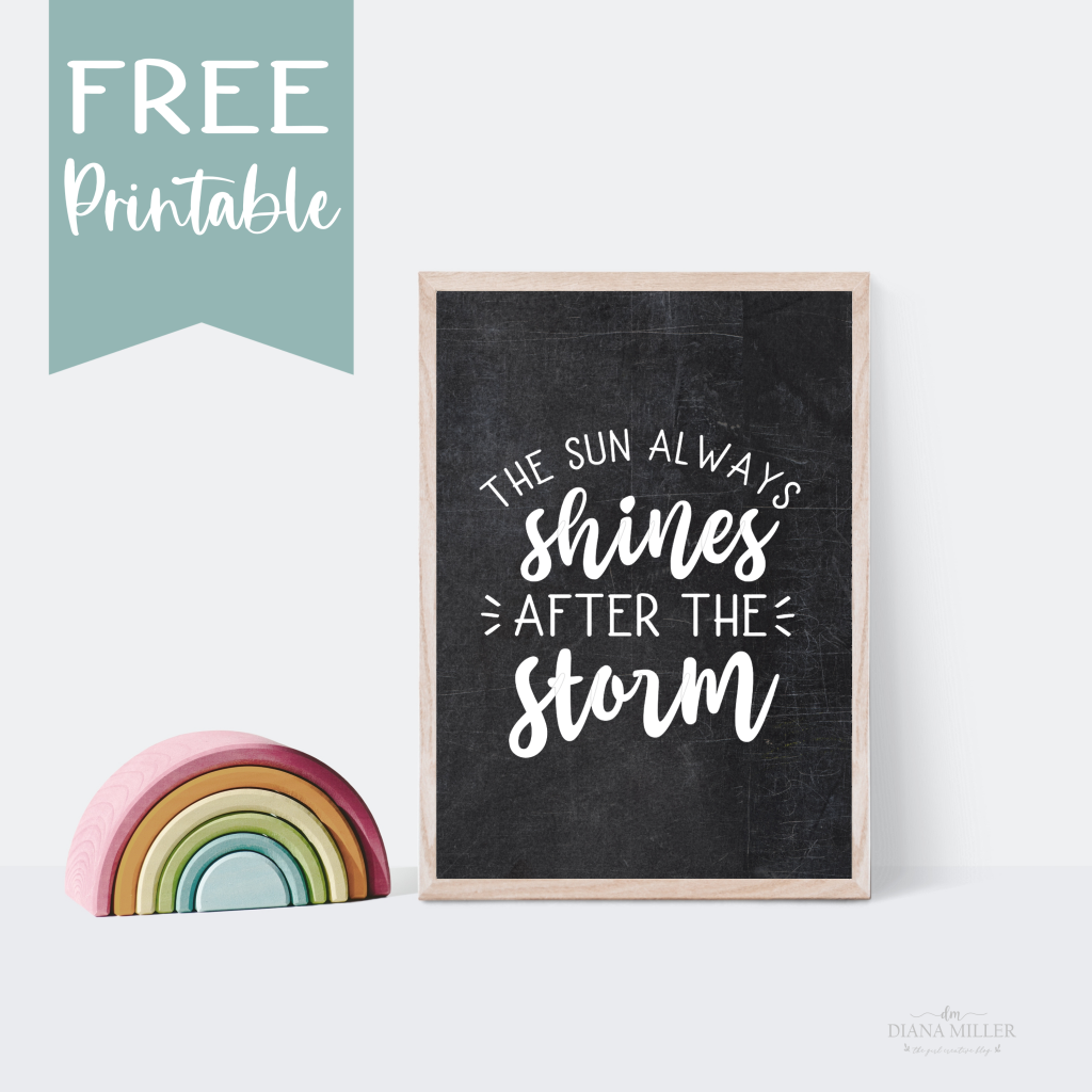 Free Printable Chalkboard The Sun Always Shines After the Strorm