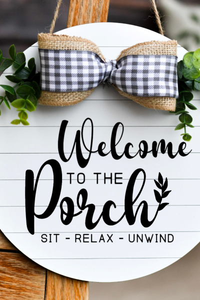 Welcome to the Porch Wood Round Sign